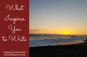 What inspires you to write