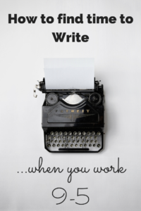 How to find time to write when you work 9-5
