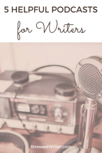 5 Helpful Podcasts for Writers