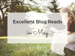 Excellent Blog Reads From the Month of May