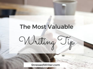 The Most Valuable Writing Tip I've Ever Received